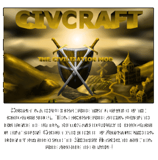 CivCraft is a complex game mode that is inspired by the Civilization series.  This epic game mode allows players to experience the battles, politics, and diplomacy of civilization in first person!  Civcraft is developed by avrgaming who has recently partnered with the Shotbow Network to make this mode available to everyone!